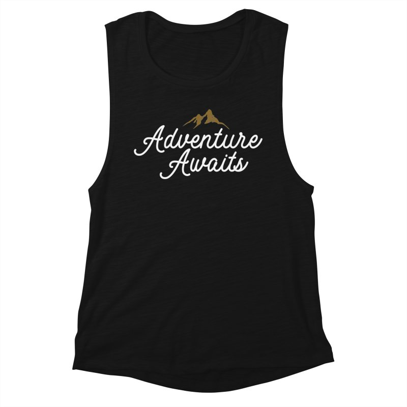 Adventure Awaits Women's Muscle Tank by Katie Rose's Artist Shop