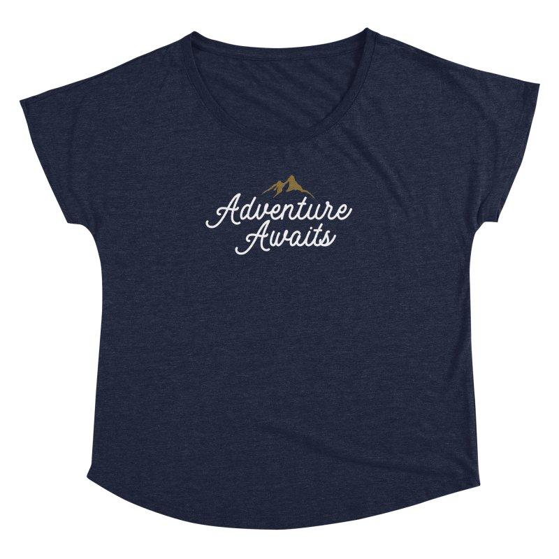 Adventure Awaits Women's Dolman Scoop Neck by Katie Rose's Artist Shop