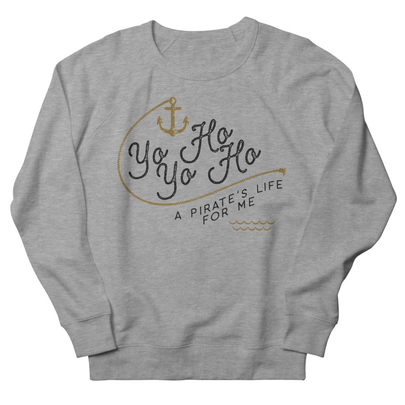 Pirate's Life for Me Men's French Terry Sweatshirt by Katie Rose's Artist Shop