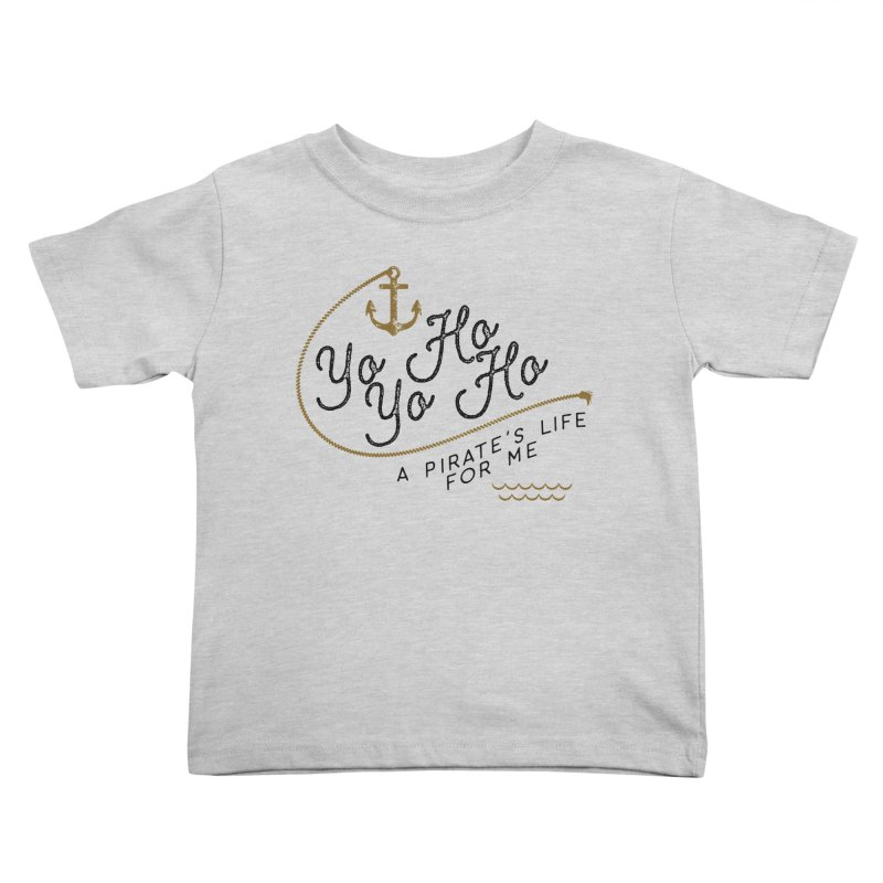 Pirate's Life for Me Kids Toddler T-Shirt by Katie Rose's Artist Shop
