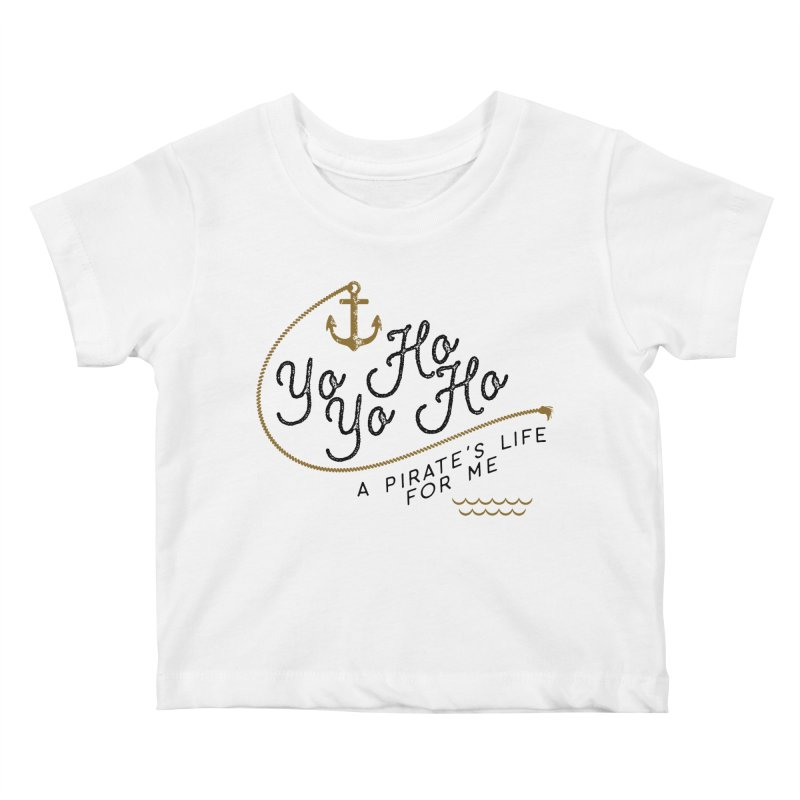 Pirate's Life for Me Kids Baby T-Shirt by Katie Rose's Artist Shop