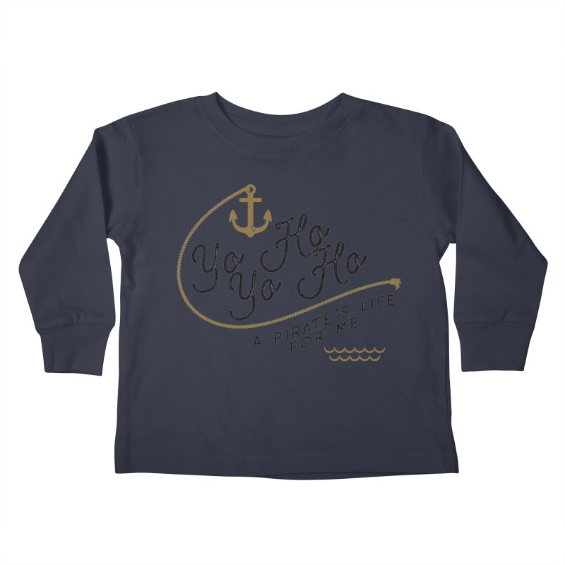 Pirate's Life for Me Kids Toddler Longsleeve T-Shirt by Katie Rose's Artist Shop