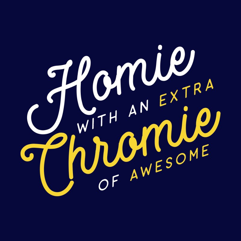 Homie with an extra Chromie by Katie Rose's Artist Shop
