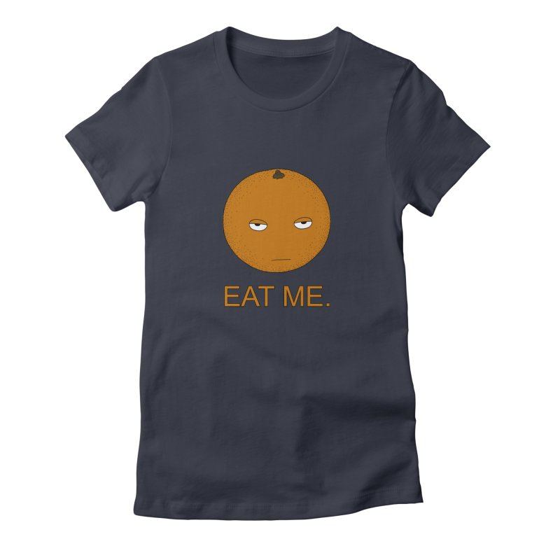Eat Me Women's Fitted T-Shirt by KAUFYSHOP