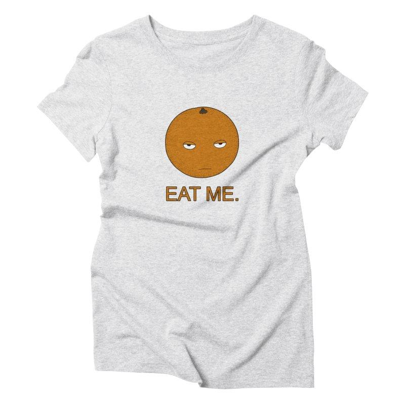 Eat Me Women's T-Shirt by KAUFYSHOP
