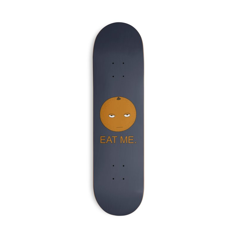 Eat Me Accessories Skateboard by KAUFYSHOP