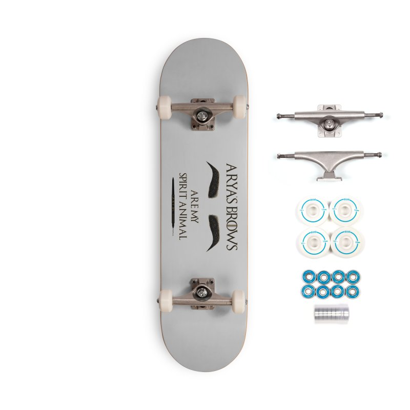 Arya's Brows are My Spirit Animal Accessories Skateboard by Visit kawaeetee.com for more!