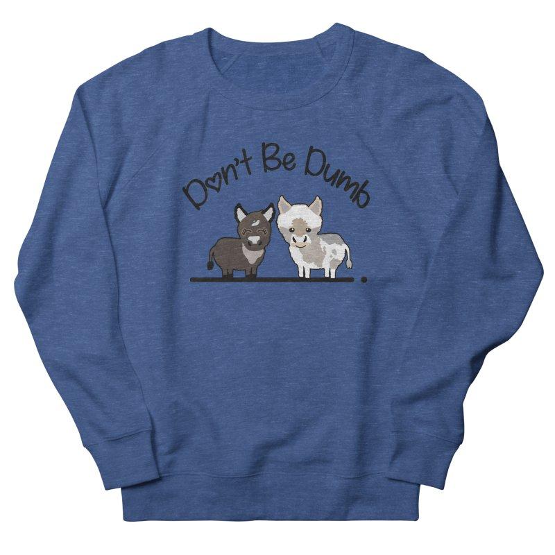 Don't be Dumb Asses. Men's Sweatshirt by Visit kawaeetee.com for more!