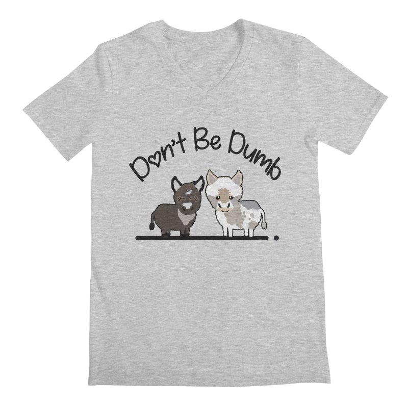 Don't be Dumb Asses. Men's V-Neck by Visit kawaeetee.com for more!