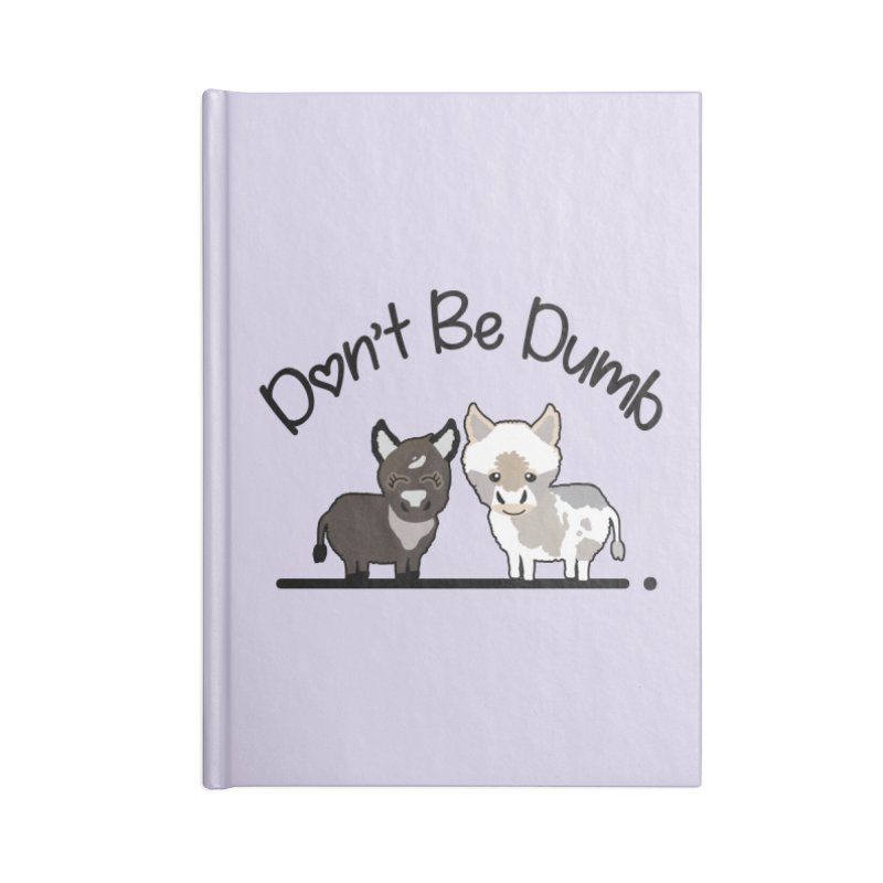 Don't be Dumb Asses. Accessories Notebook by Visit kawaeetee.com for more!