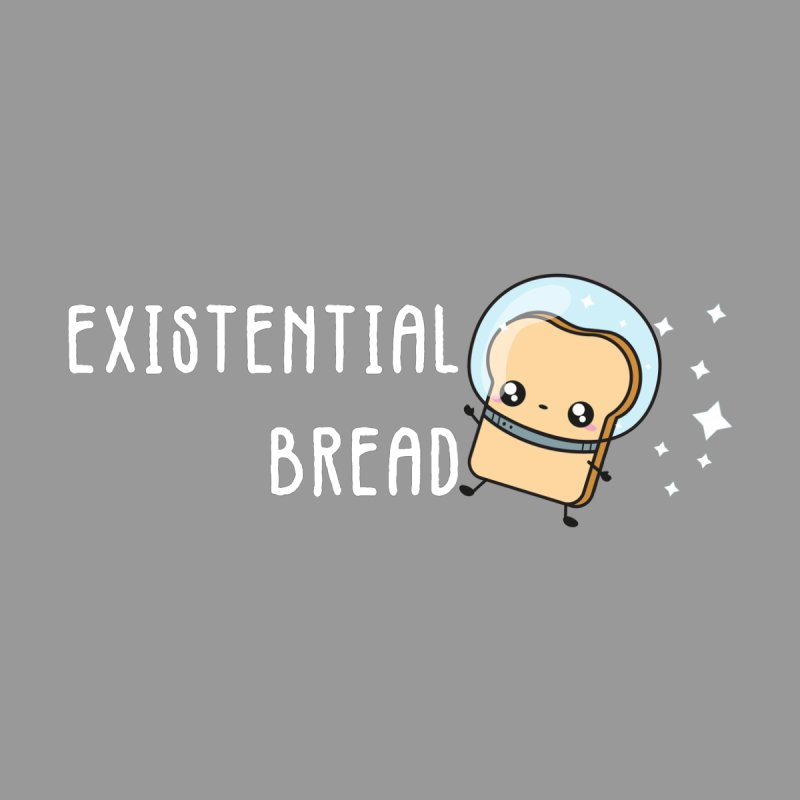 "Existential Bread ""Punny"" Space Kawaii Bread by Kawaee Tee's Shop"