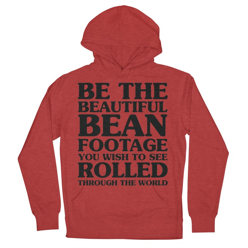 Be the Beautiful Bean Footage You Wish to See Rolled Through the World Men's French Terry Pullover Hoody by Kaylee Pinecone's Artist Shop
