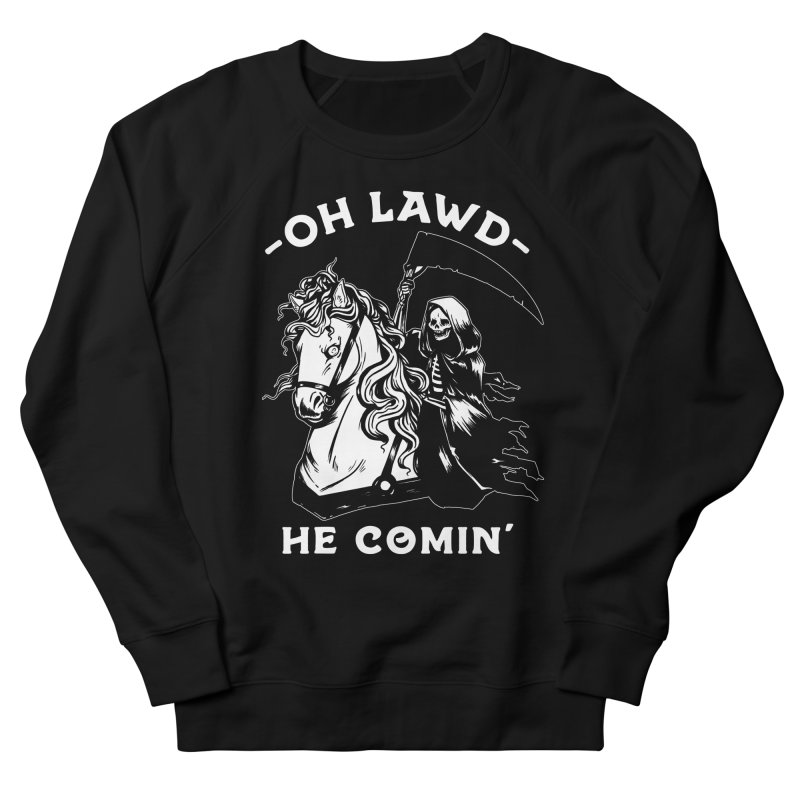 Oh Lawd He Comin' Men's French Terry Sweatshirt by Kaylee Pinecone's Artist Shop