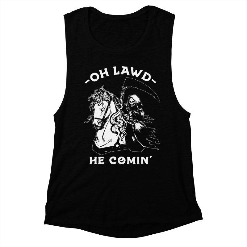Oh Lawd He Comin' Women's Muscle Tank by Kaylee Pinecone's Artist Shop