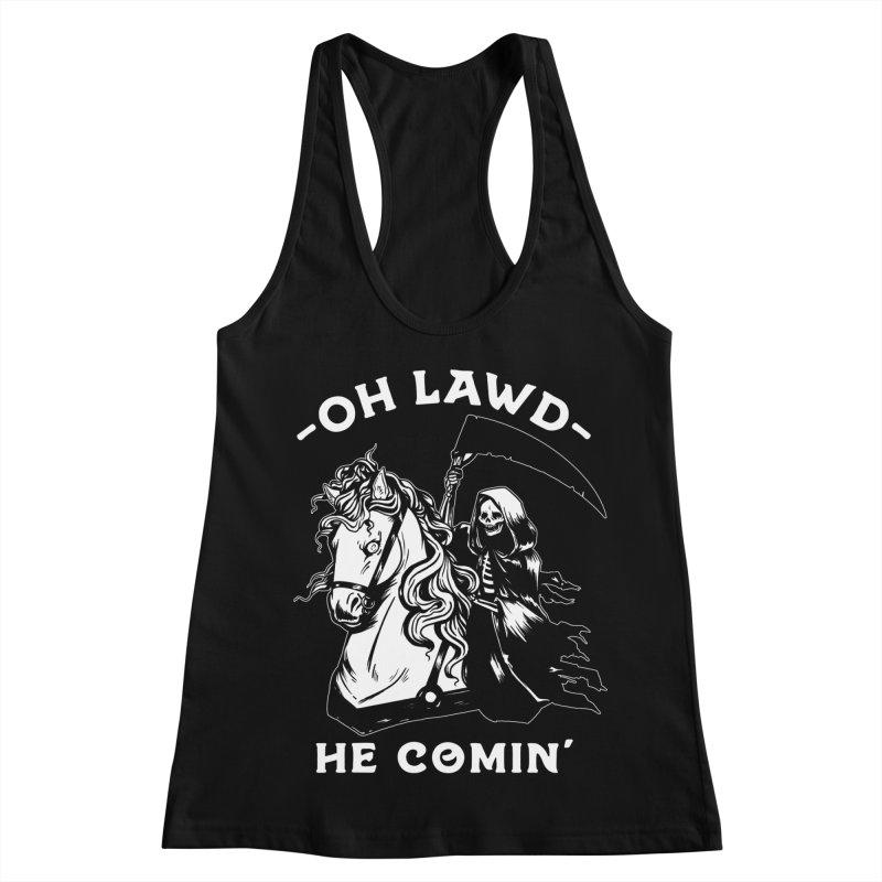 Oh Lawd He Comin' Women's Racerback Tank by Kaylee Pinecone's Artist Shop