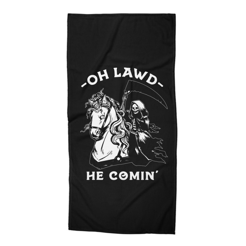 Oh Lawd He Comin' Accessories Beach Towel by Kaylee Pinecone's Artist Shop