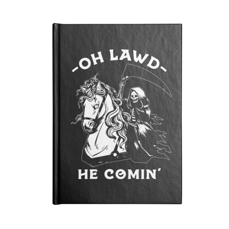 Oh Lawd He Comin' Accessories Blank Journal Notebook by Kaylee Pinecone's Artist Shop