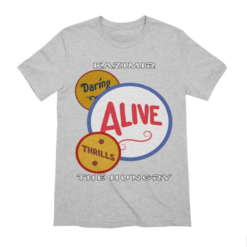 Alive! Men's Extra Soft T-Shirt by Kazimir the Hungry Merchandise