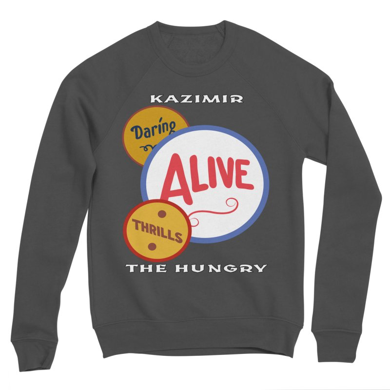 Alive! Men's Sponge Fleece Sweatshirt by Kazimir the Hungry Merchandise