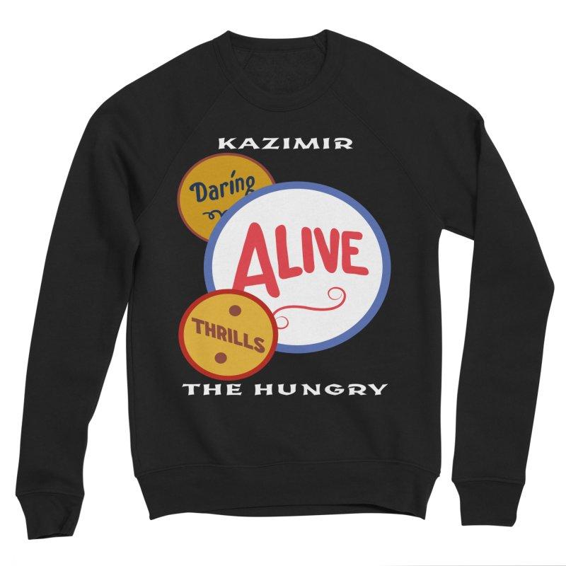 Alive! Men's Sponge Fleece Sweatshirt by Kazimir the Hungry Merchandise