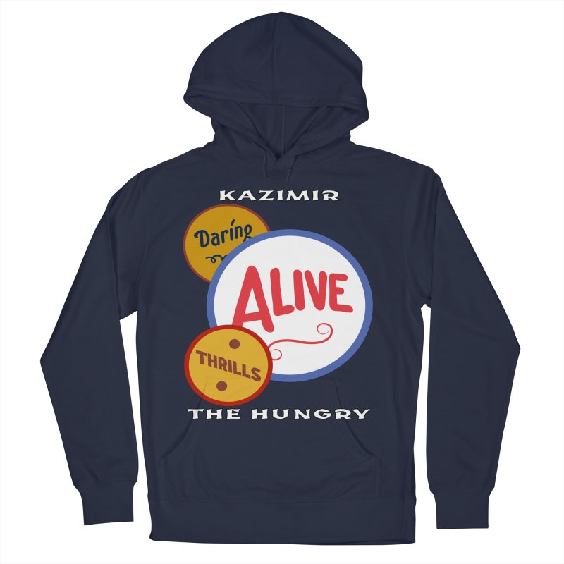 Alive! Women's French Terry Pullover Hoody by Kazimir the Hungry Merchandise