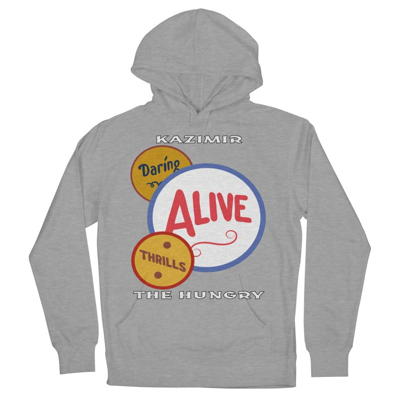 Alive! Men's French Terry Pullover Hoody by Kazimir the Hungry Merchandise