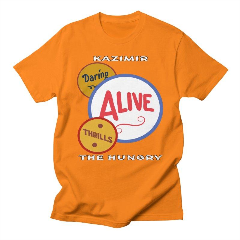 Alive! Women's Regular Unisex T-Shirt by Kazimir the Hungry Merchandise