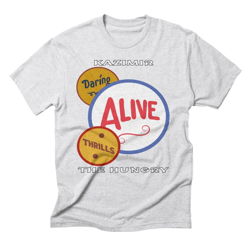 Alive! Men's Triblend T-Shirt by Kazimir the Hungry Merchandise