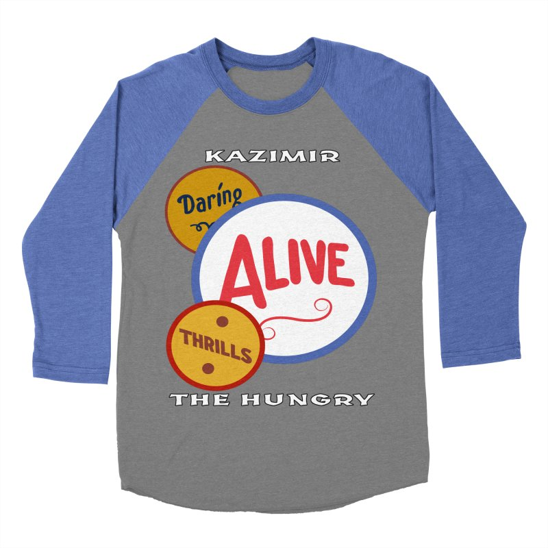 Alive! Women's Baseball Triblend Longsleeve T-Shirt by Kazimir the Hungry Merchandise
