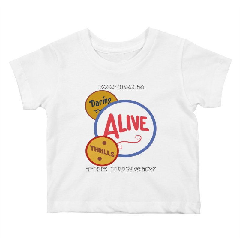 Alive! Kids Baby T-Shirt by Kazimir the Hungry Merchandise