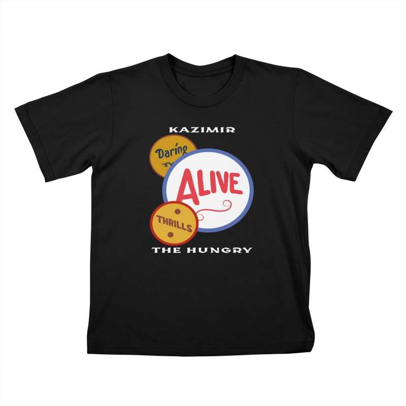 Alive! Kids T-Shirt by Kazimir the Hungry Merchandise