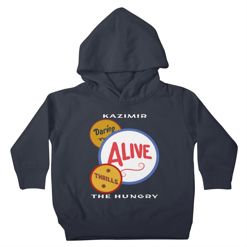 Alive! Kids Toddler Pullover Hoody by Kazimir the Hungry Merchandise