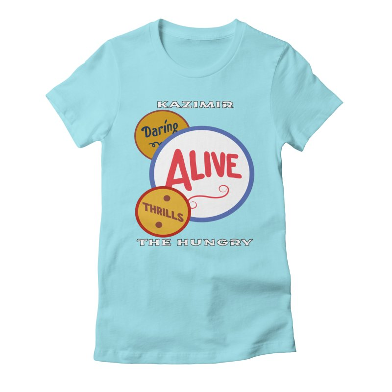 Alive! Women's Fitted T-Shirt by Kazimir the Hungry Merchandise
