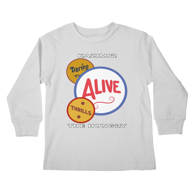 Alive! Kids Longsleeve T-Shirt by Kazimir the Hungry Merchandise