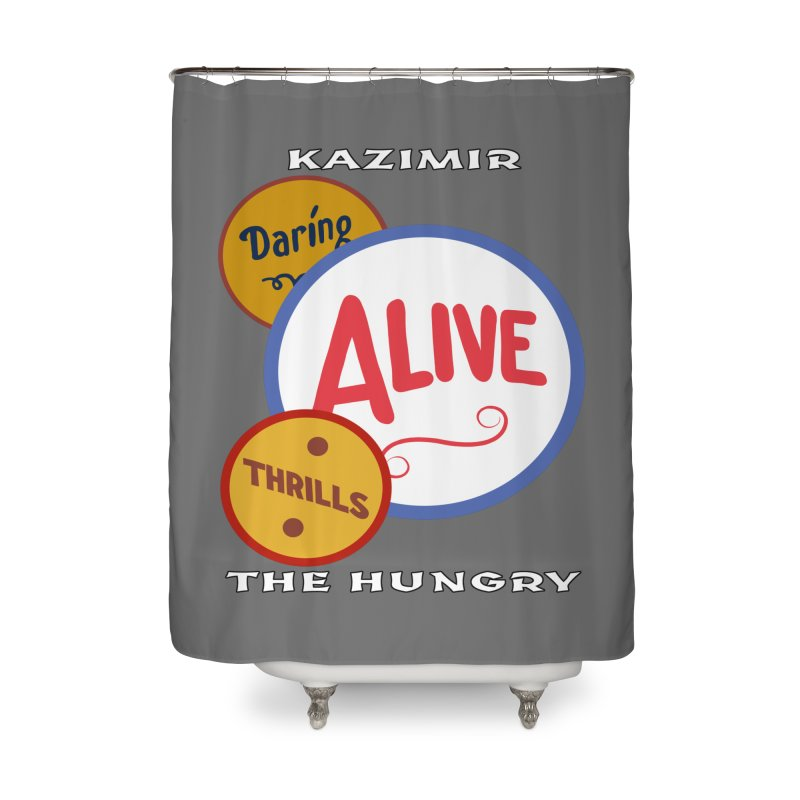Alive! Home Shower Curtain by Kazimir the Hungry Merchandise