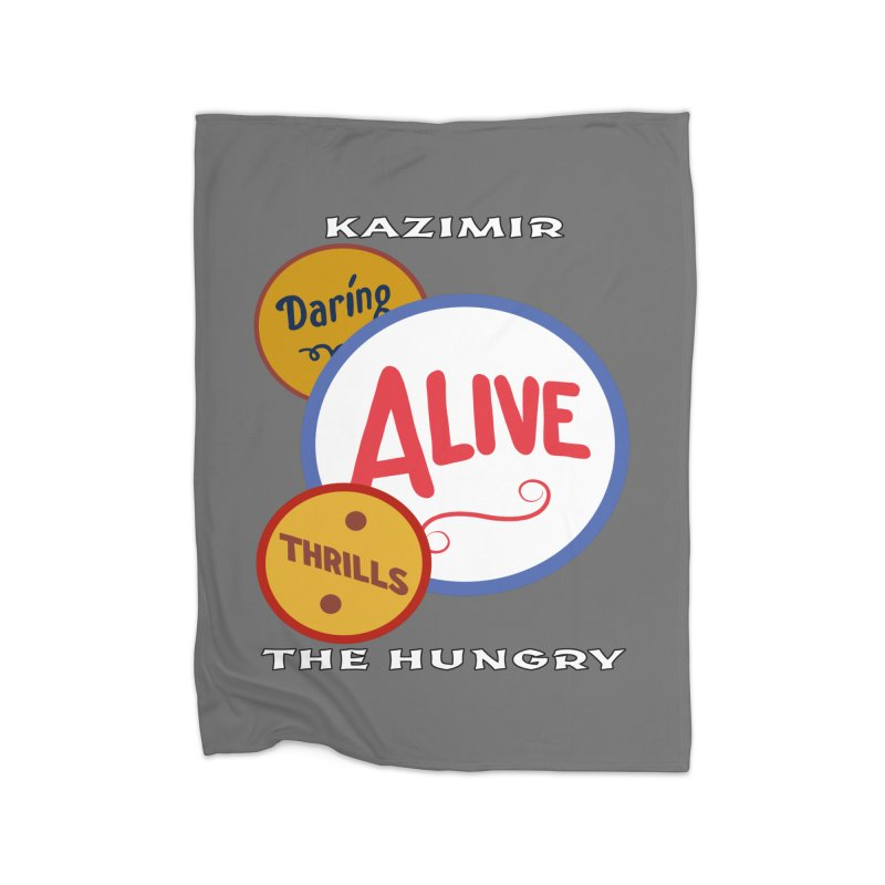 Alive! Home Fleece Blanket Blanket by Kazimir the Hungry Merchandise