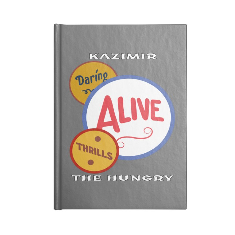 Alive! Accessories Blank Journal Notebook by Kazimir the Hungry Merchandise