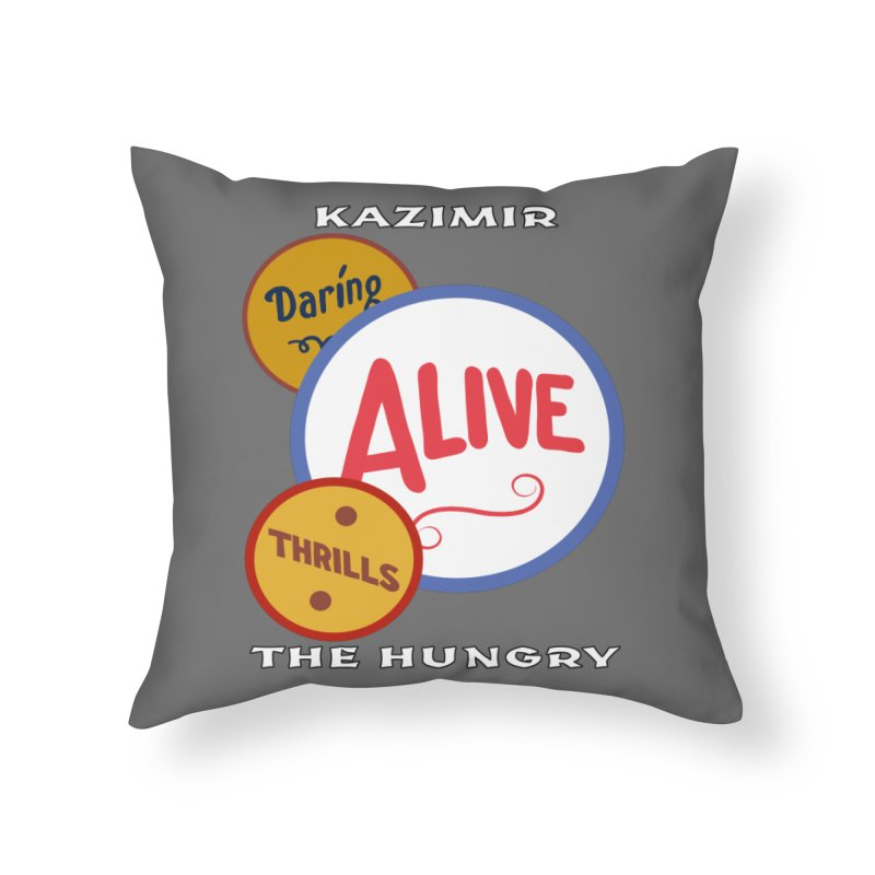 Alive! Home Throw Pillow by Kazimir the Hungry Merchandise