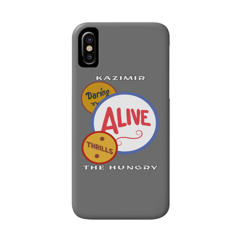 Alive! Accessories Phone Case by Kazimir the Hungry Merchandise