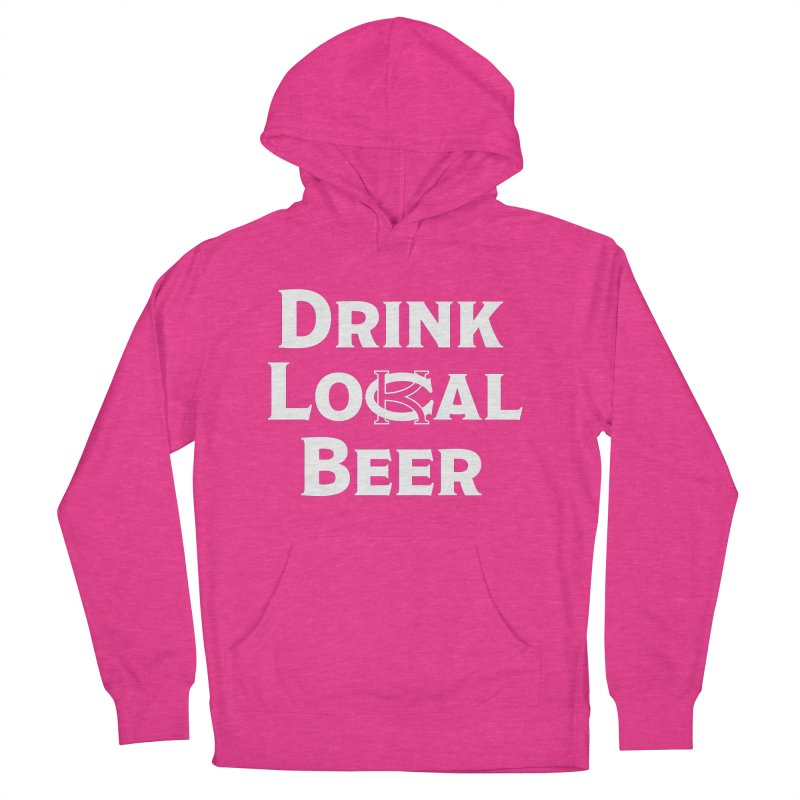 Drink Local Beer Women's French Terry Pullover Hoody by KC Beer Scouts Outfitters