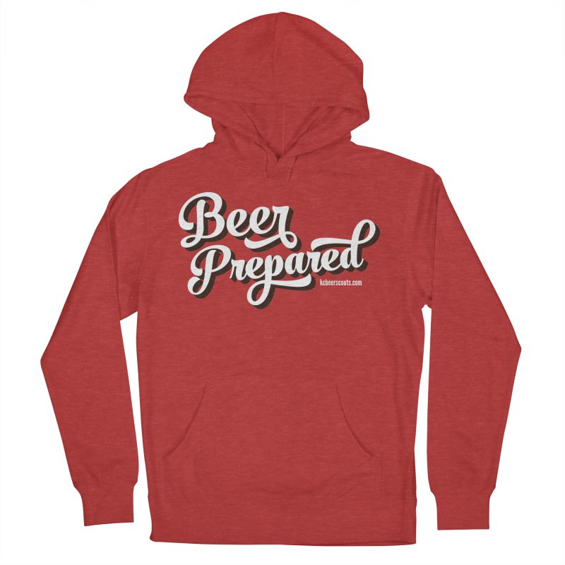 Beer Prepared Women's French Terry Pullover Hoody by KC Beer Scouts Outfitters