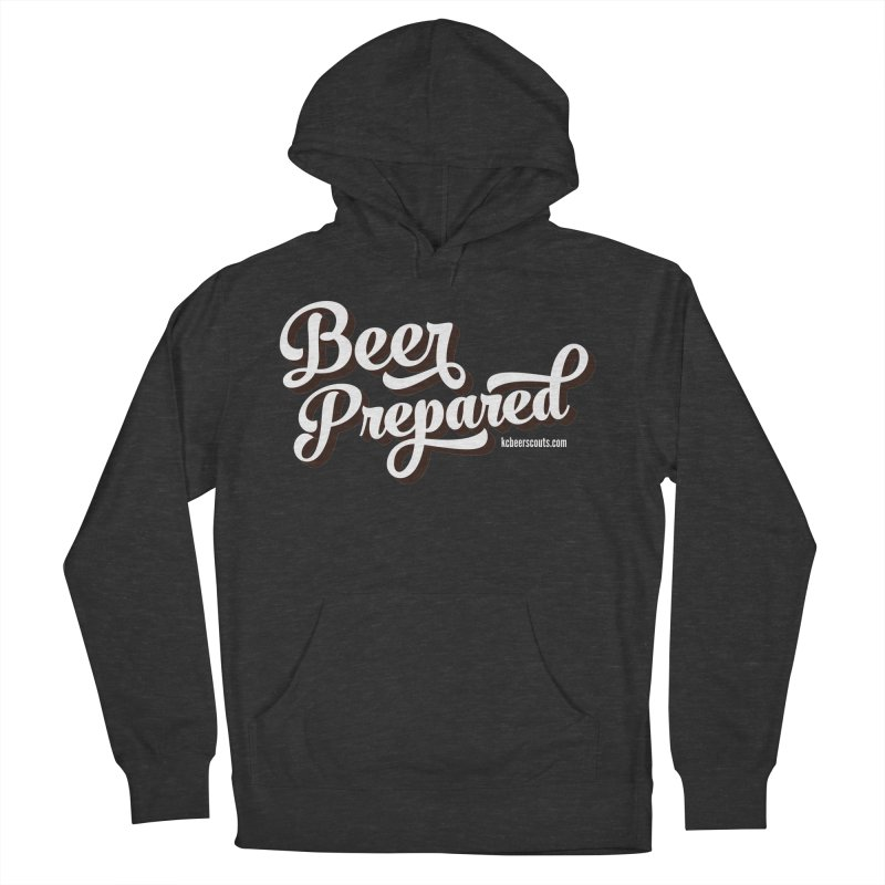 Beer Prepared Men's French Terry Pullover Hoody by KC Beer Scouts Outfitters