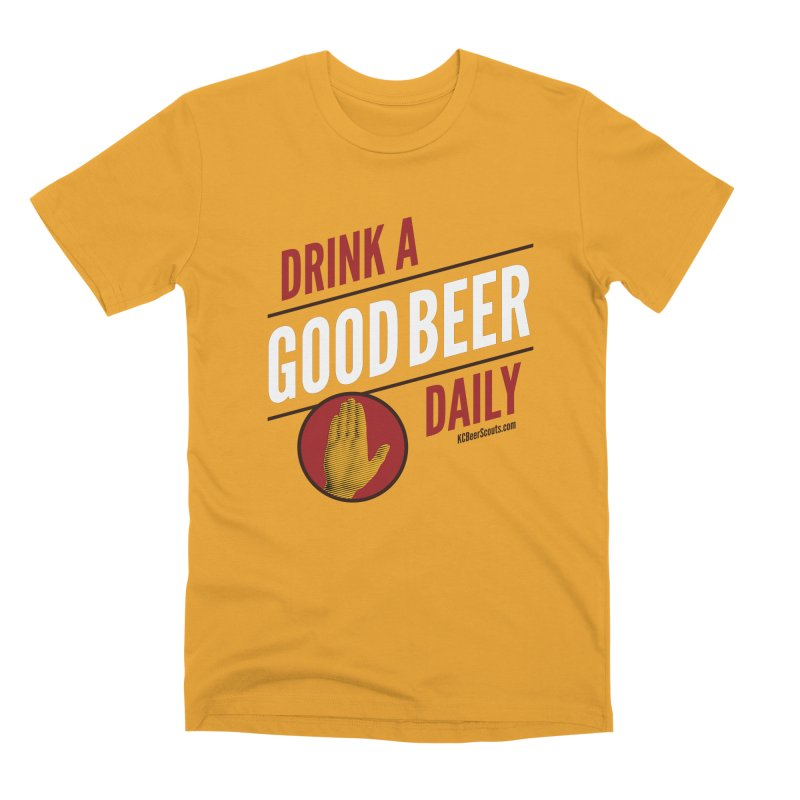 Drink a Good Beer Daily Men's Premium T-Shirt by KC Beer Scouts Outfitters