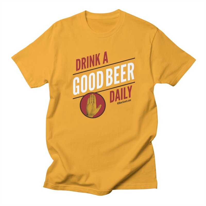 Drink a Good Beer Daily Women's Regular Unisex T-Shirt by KC Beer Scouts Outfitters