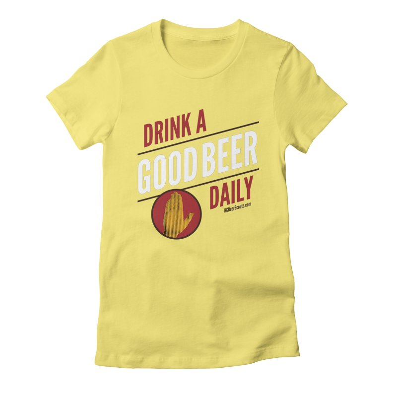 Drink a Good Beer Daily Women's Fitted T-Shirt by KC Beer Scouts Outfitters