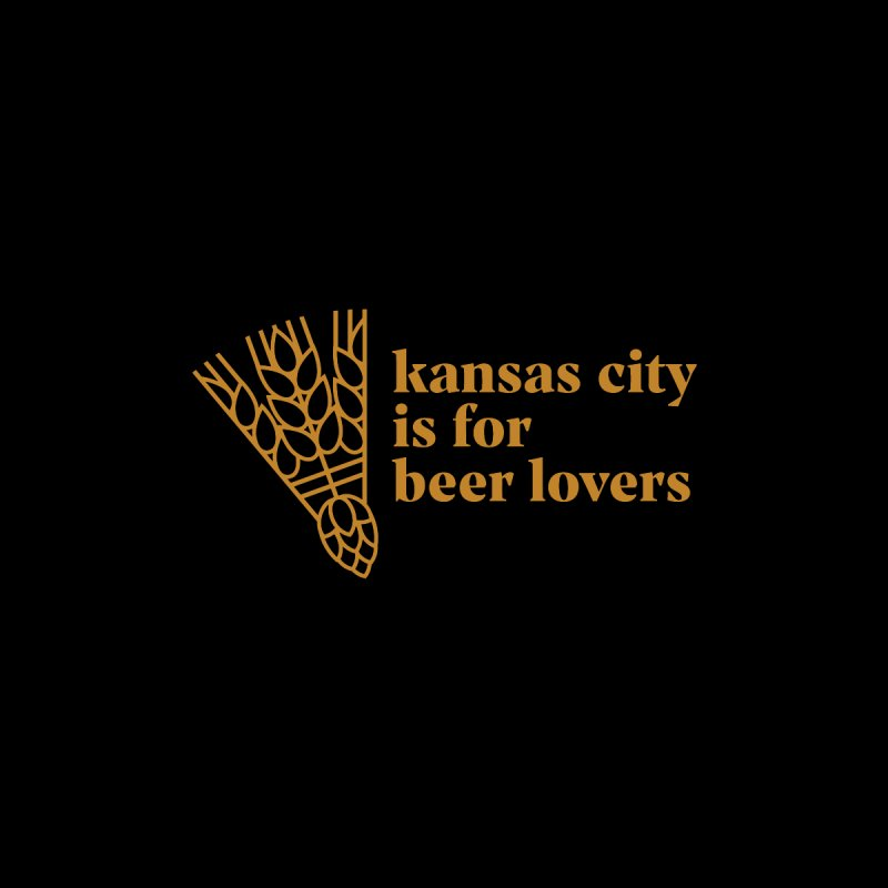 Kansas City is for beer lovers by KC Beer Scouts Outfitters