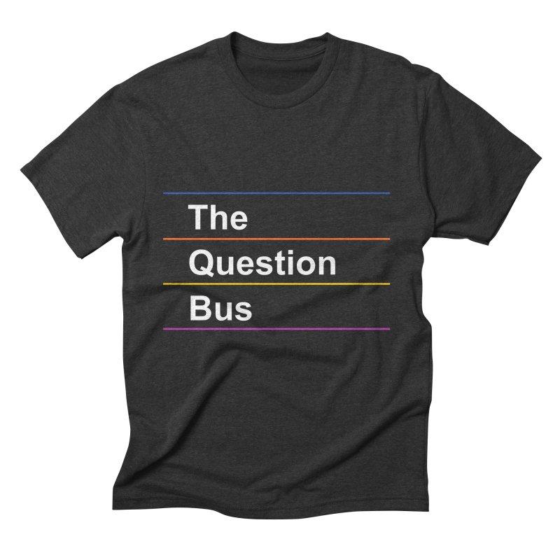 The Question Bus: Logo Men's Triblend T-Shirt by Keir Miron's Artist Shop