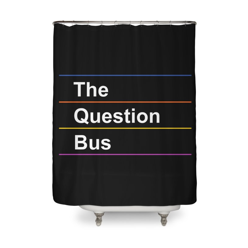 The Question Bus: Logo Home Shower Curtain by Keir Miron's Artist Shop