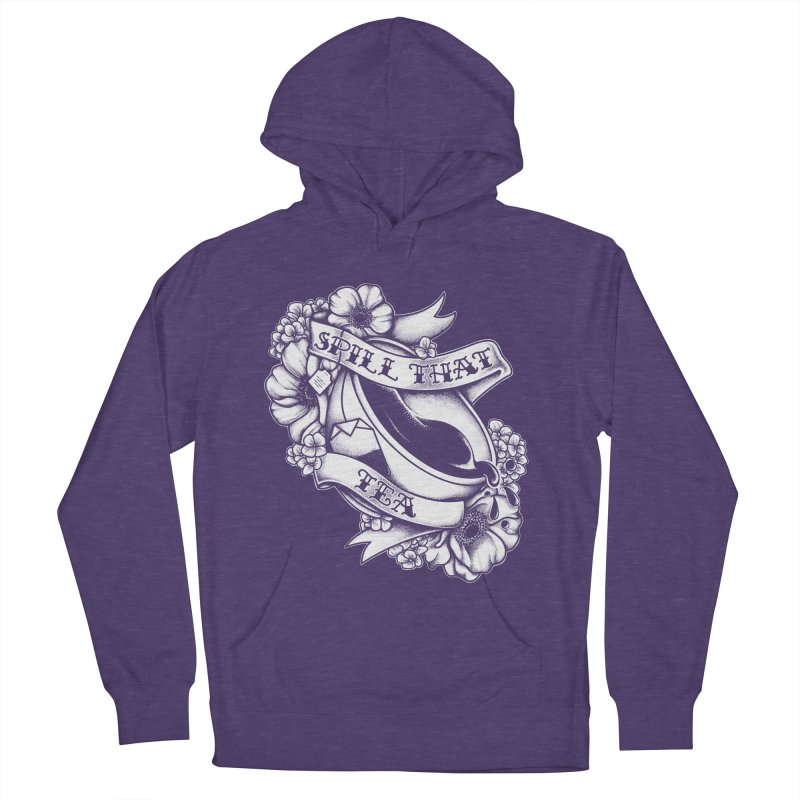 Spill That Tea Women's French Terry Pullover Hoody by kellabell9