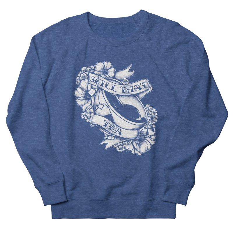 Spill That Tea Women's Sweatshirt by kellabell9